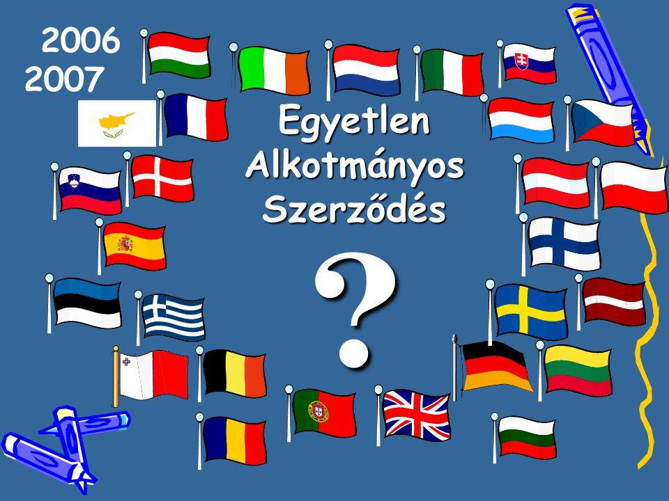 Egyetlen Alkotmányos Szerződés ? 2006 2007