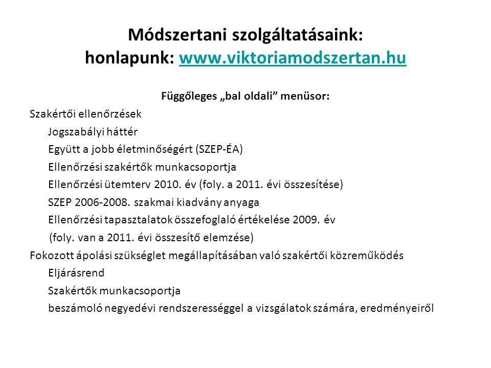 """Módszertani szolgáltatásaink: honlapunk: www.viktoriamodszertan.huwww.viktoriamodszertan.hu Függőleges """"bal oldali"""" menüsor: Szakértői ellenőrzések Jo"""