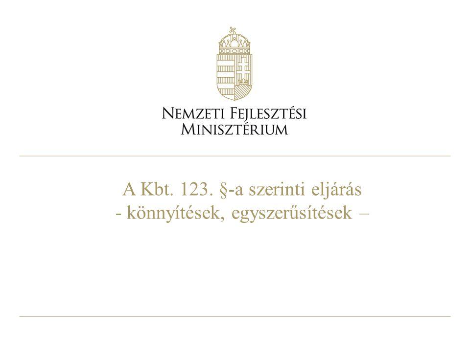 A Kbt. 123. §-a szerinti eljárás - könnyítések, egyszerűsítések –