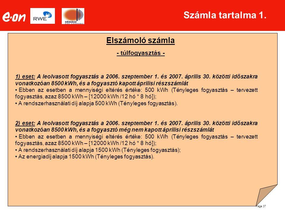Page 37 Számla tartalma 1. Elszámoló számla - túlfogyasztás - 1) eset: A leolvasott fogyasztás a 2006. szeptember 1. és 2007. április 30. közötti idős