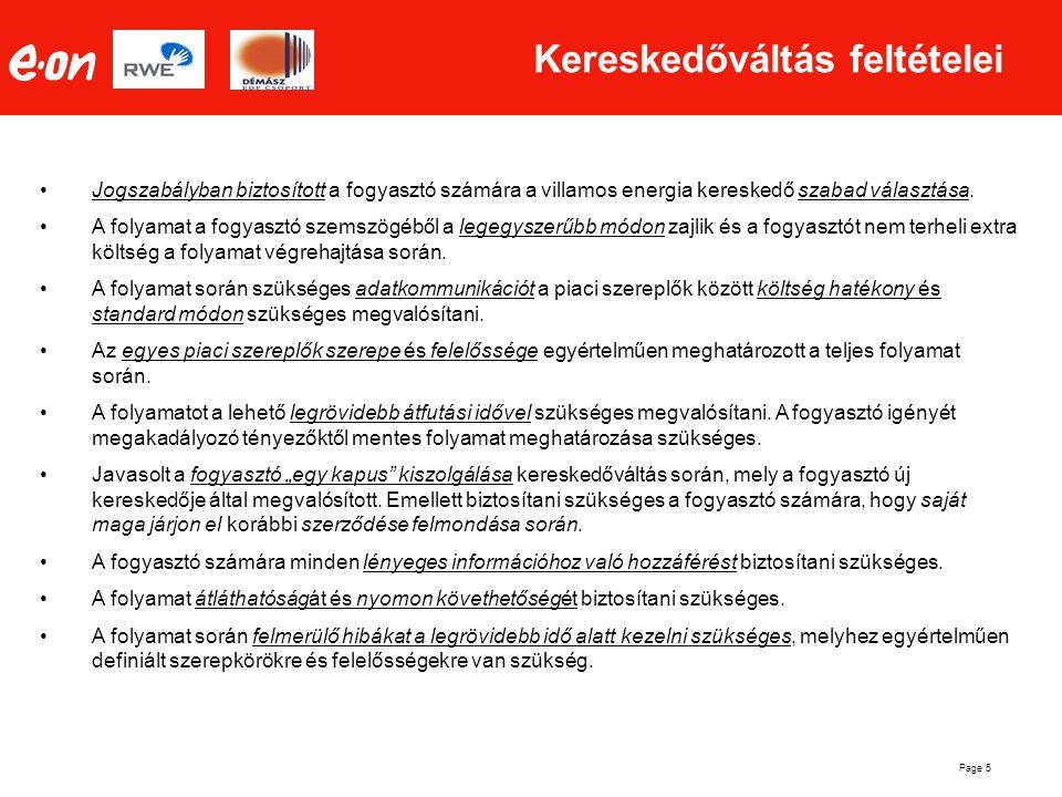 Page 5 Kereskedőváltás feltételei •Jogszabályban biztosított a fogyasztó számára a villamos energia kereskedő szabad választása. •A folyamat a fogyasz