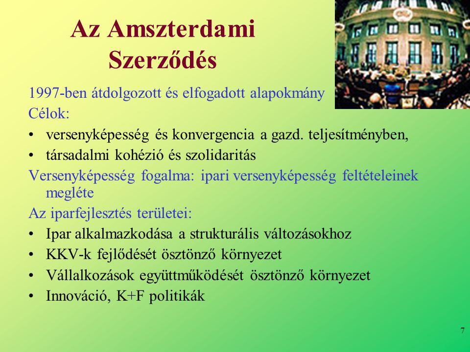 7 Az Amszterdami Szerződés 1997-ben átdolgozott és elfogadott alapokmány Célok: •versenyképesség és konvergencia a gazd.