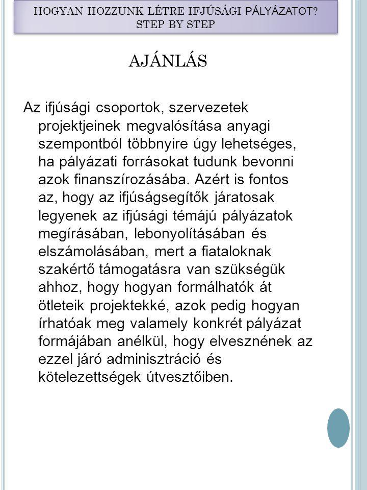 HOGYAN HOZZUNK LÉTRE IFJÚSÁGI PÁLYÁZATOT .STEP BY STEP FOGALOMMAGYARÁZAT I.
