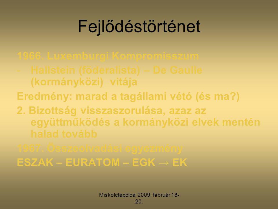 Miskolctapolca, 2009. február 18- 20. Fejlődéstörténet 1966.