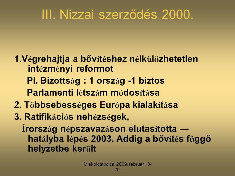 Miskolctapolca, 2009. február 18- 20. III. Nizzai szerződés 2000.