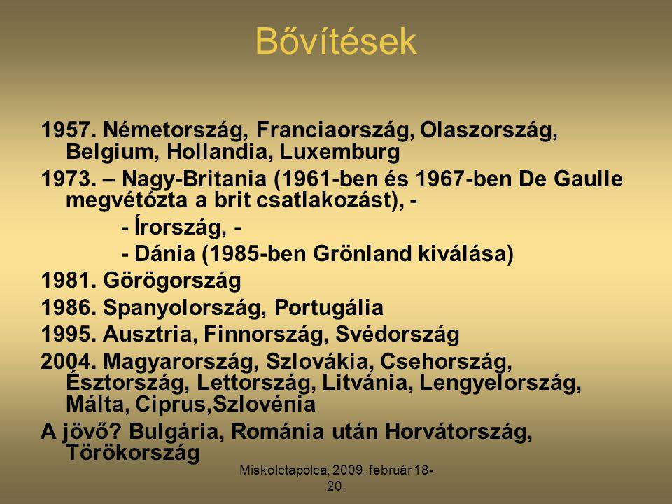 Miskolctapolca, 2009. február 18- 20. Bővítések 1957. Németország, Franciaország, Olaszország, Belgium, Hollandia, Luxemburg 1973. – Nagy-Britania (19