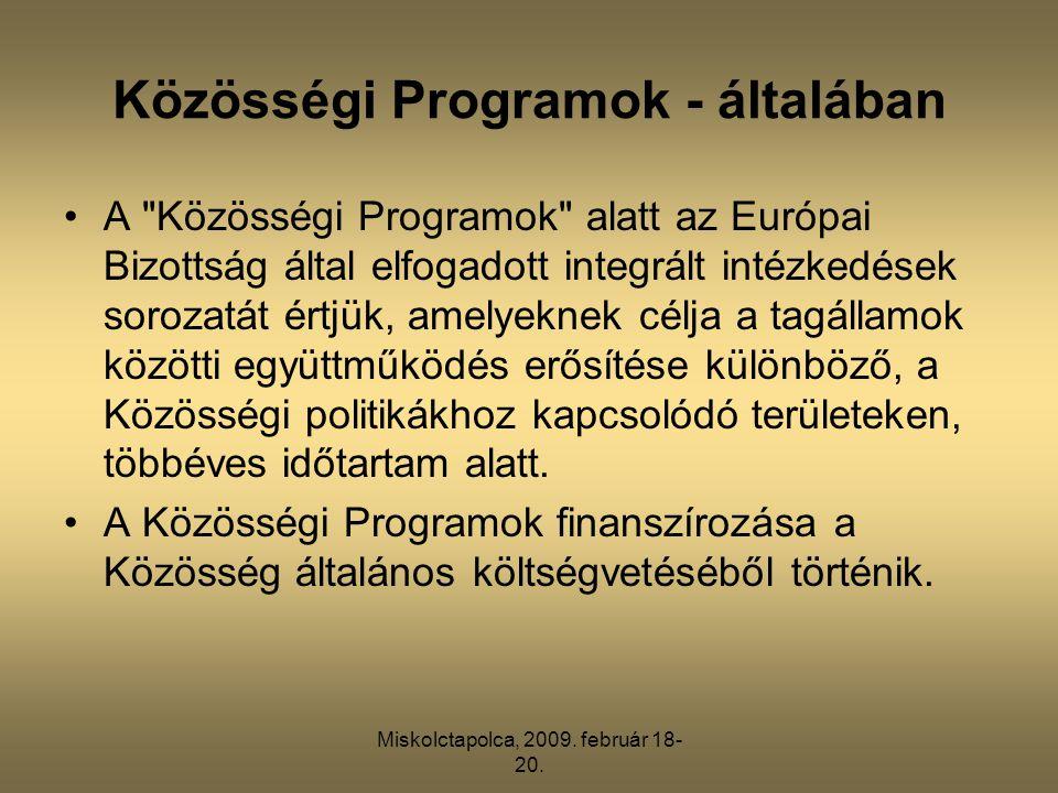 Miskolctapolca, 2009. február 18- 20. Közösségi Programok - általában •A