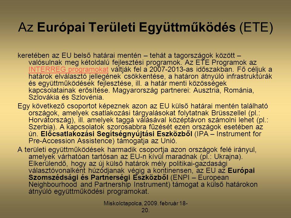 Miskolctapolca, 2009. február 18- 20. Az Európai Területi Együttműködés (ETE) keretében az EU belső határai mentén – tehát a tagországok között – való