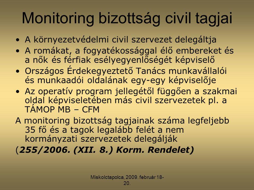 Miskolctapolca, 2009. február 18- 20. Monitoring bizottság civil tagjai •A környezetvédelmi civil szervezet delegáltja •A romákat, a fogyatékossággal