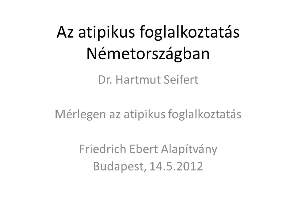 Az atipikus foglalkoztatás Németországban Dr.