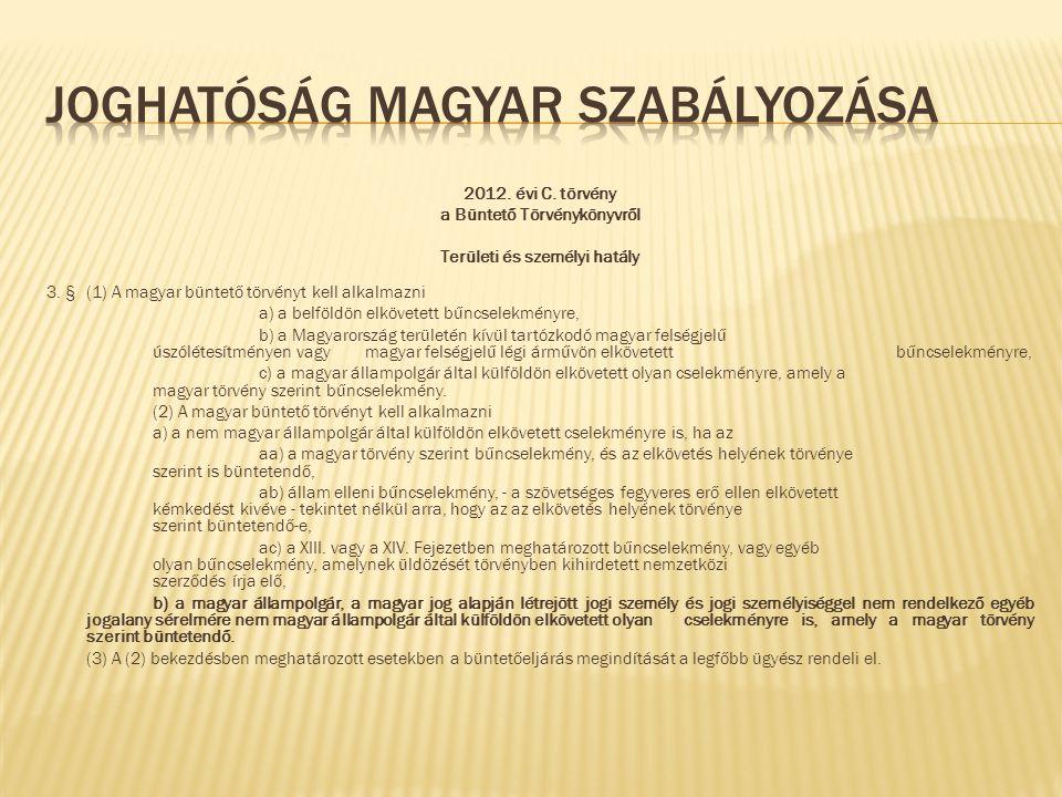 2012.évi C. törvény a Büntető Törvénykönyvről Területi és személyi hatály 3.