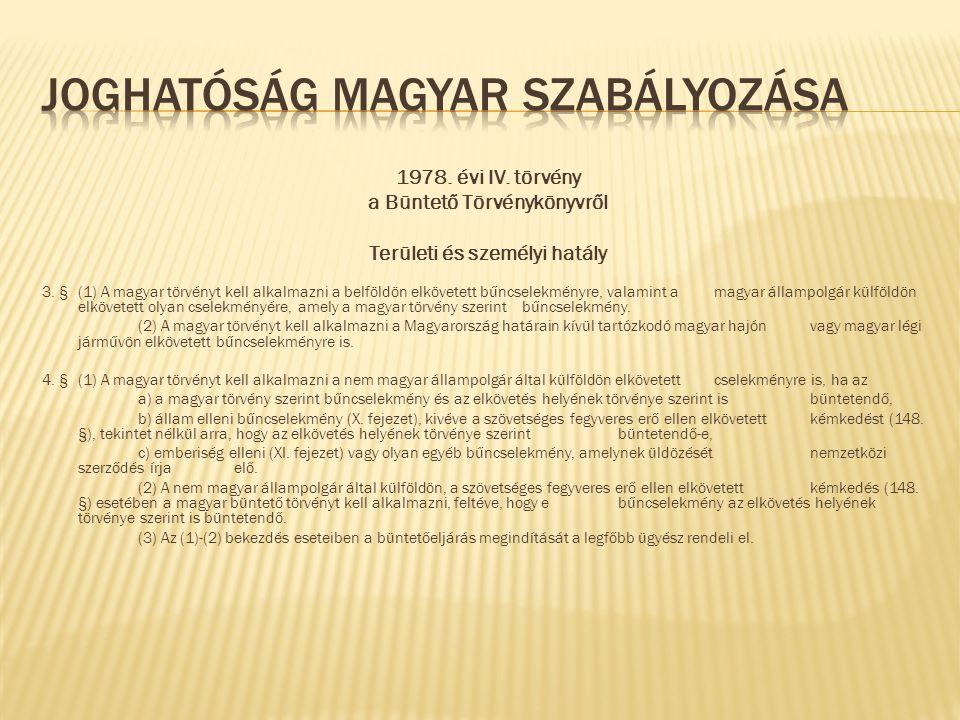 1978.évi IV. törvény a Büntető Törvénykönyvről Területi és személyi hatály 3.
