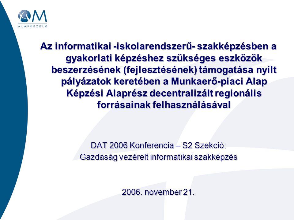 Az informatikai -iskolarendszerű- szakképzésben a gyakorlati képzéshez szükséges eszközök beszerzésének (fejlesztésének) támogatása nyílt pályázatok k