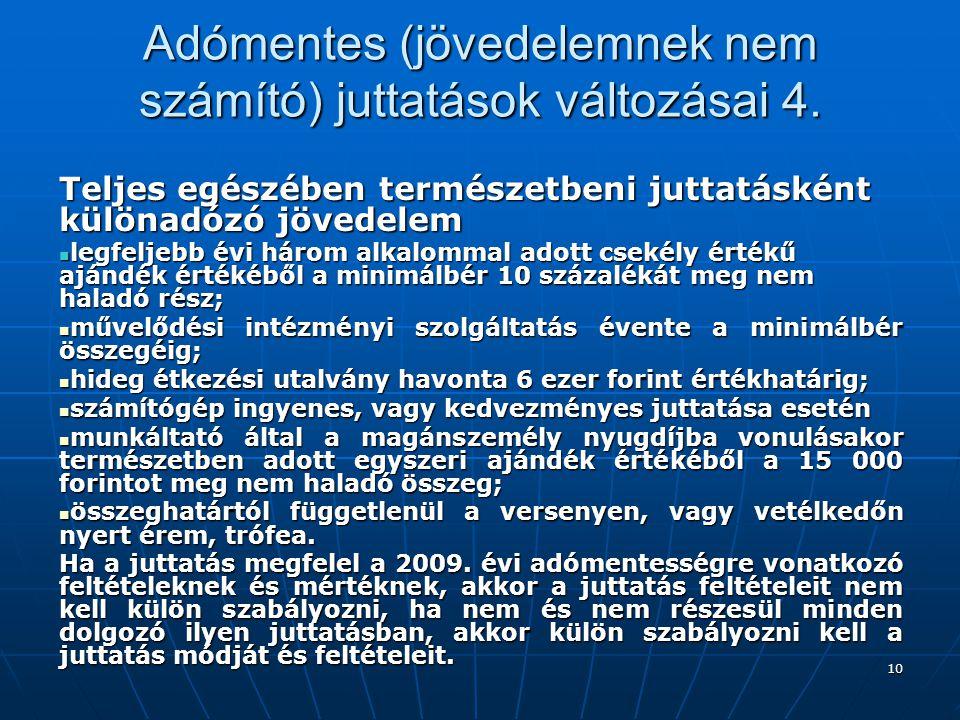 10 Adómentes (jövedelemnek nem számító) juttatások változásai 4.