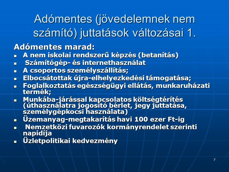 7 Adómentes (jövedelemnek nem számító) juttatások változásai 1.