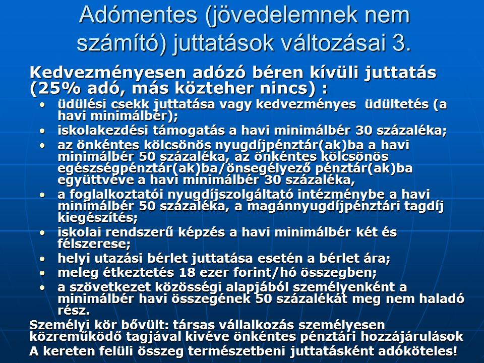 9 Adómentes (jövedelemnek nem számító) juttatások változásai 3.