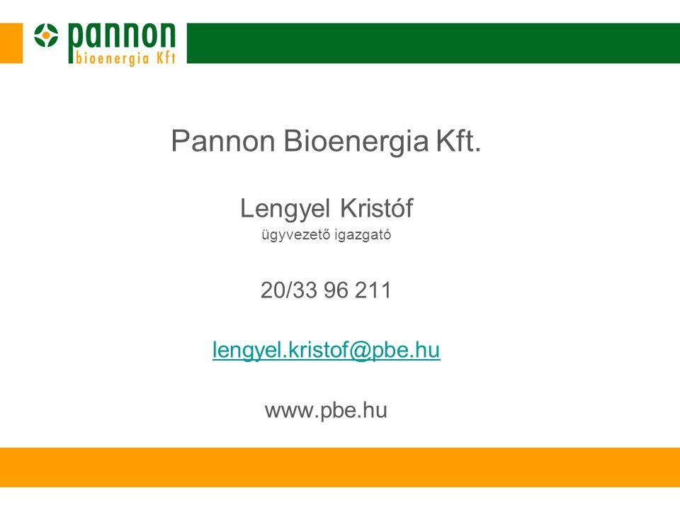 Pannon Bioenergia Kft. Lengyel Kristóf ügyvezető igazgató 20/33 96 211 lengyel.kristof@pbe.hu www.pbe.hu
