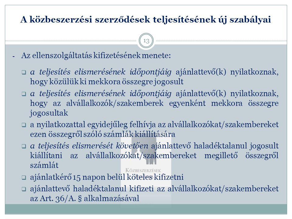 A közbeszerzési szerződések teljesítésének új szabályai - Az ellenszolgáltatás kifizetésének menete:  a teljesítés elismerésének időpontjáig ajánlatt
