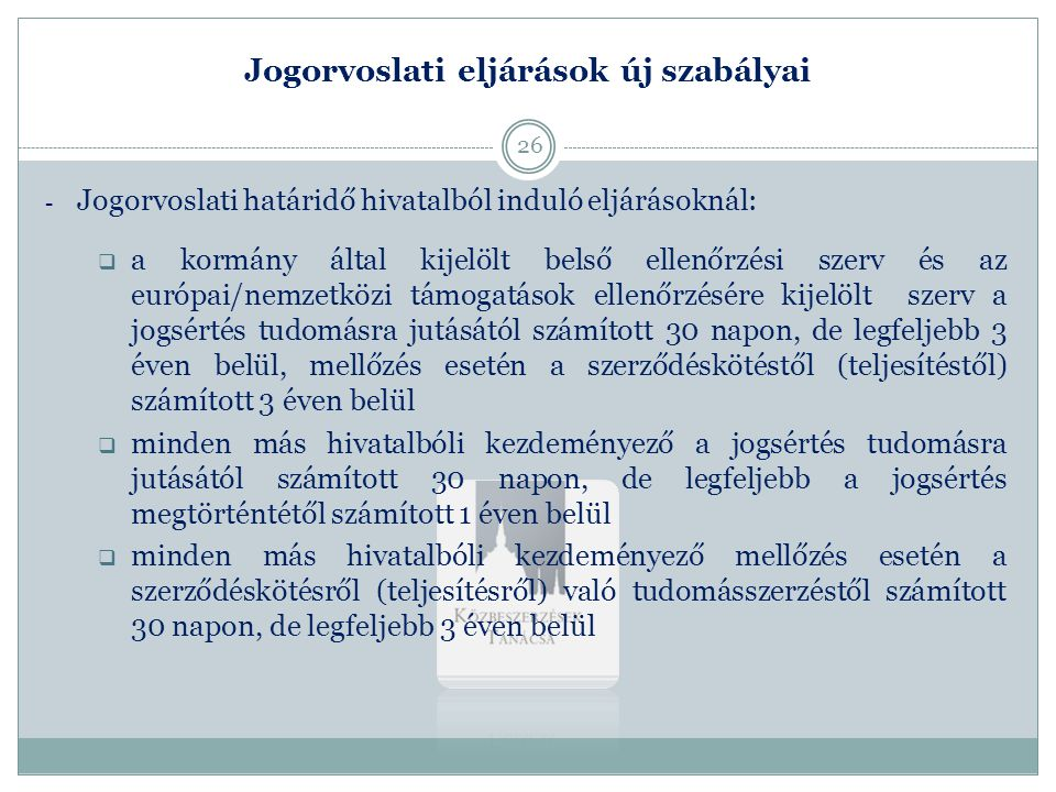 Jogorvoslati eljárások új szabályai - Jogorvoslati határidő hivatalból induló eljárásoknál:  a kormány által kijelölt belső ellenőrzési szerv és az e