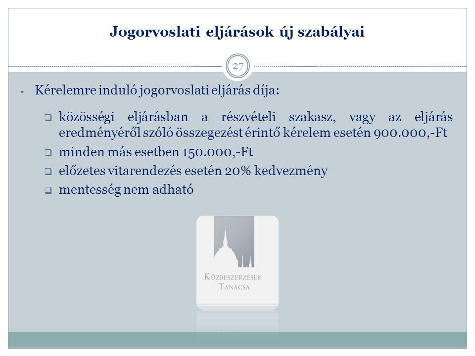 Jogorvoslati eljárások új szabályai - Kérelemre induló jogorvoslati eljárás díja:  közösségi eljárásban a részvételi szakasz, vagy az eljárás eredmén
