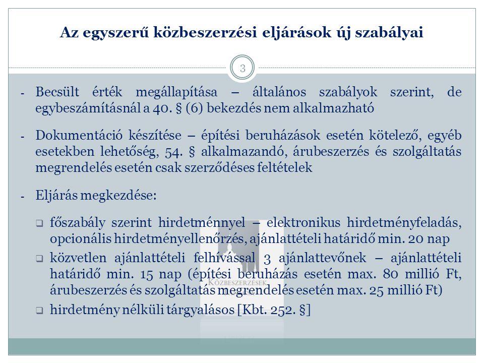Az egyszerű közbeszerzési eljárások új szabályai - Becsült érték megállapítása – általános szabályok szerint, de egybeszámításnál a 40. § (6) bekezdés