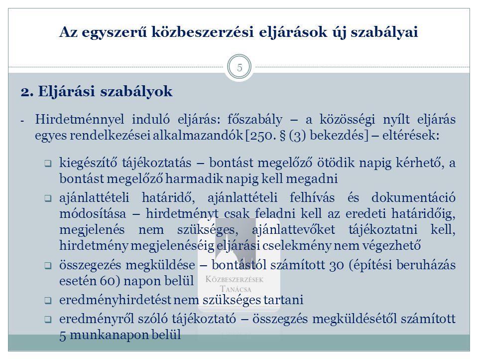 Az egyszerű közbeszerzési eljárások új szabályai 2. Eljárási szabályok - Hirdetménnyel induló eljárás: főszabály – a közösségi nyílt eljárás egyes ren