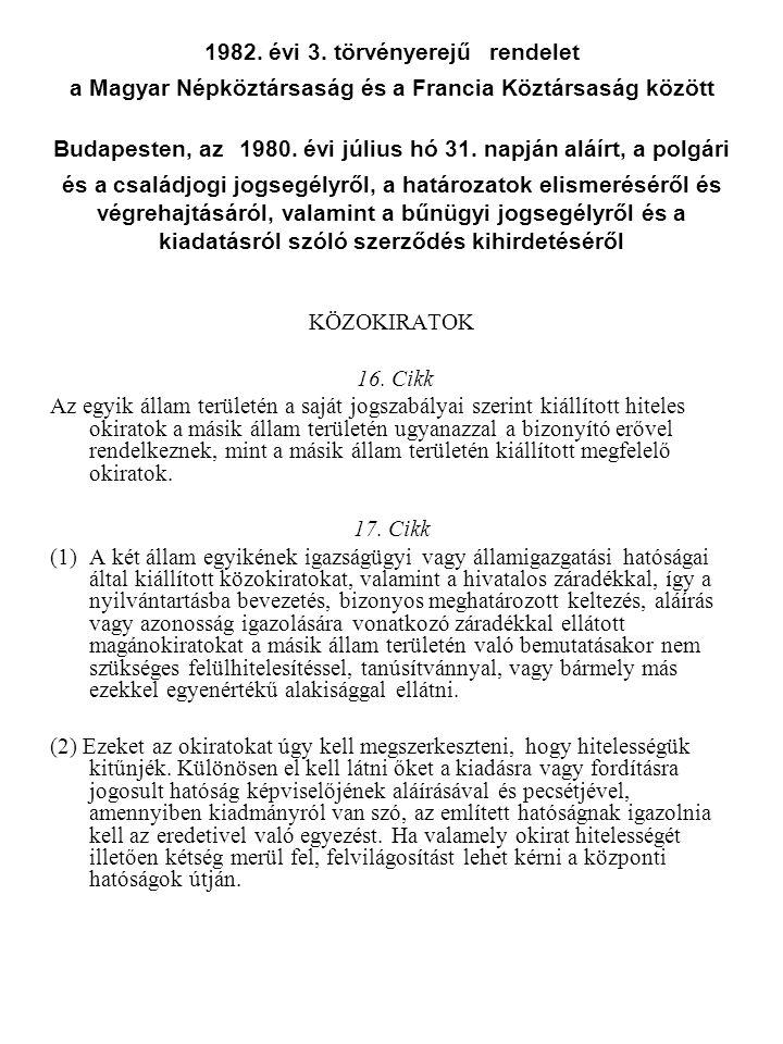 1982. évi 3. törvényerejű rendelet a Magyar Népköztársaság és a Francia Köztársaság között Budapesten, az 1980. évi július hó 31. napján aláírt, a pol