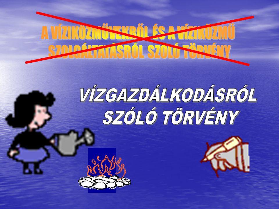 VÍZGAZDÁLKODÁSRÓL SZÓLÓ 1995.ÉVI LVII.