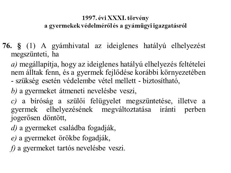1997.évi XXXI. törvény a gyermekek védelméről és a gyámügyi igazgatásról 76.