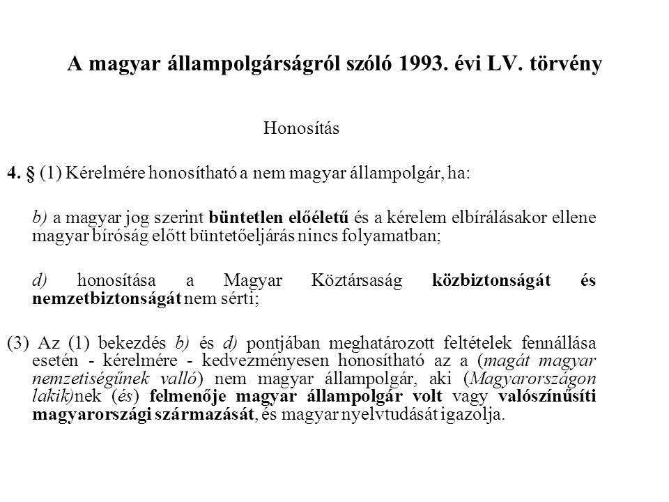 A magyar állampolgárságról szóló 1993.évi LV. törvény Honosítás 4.