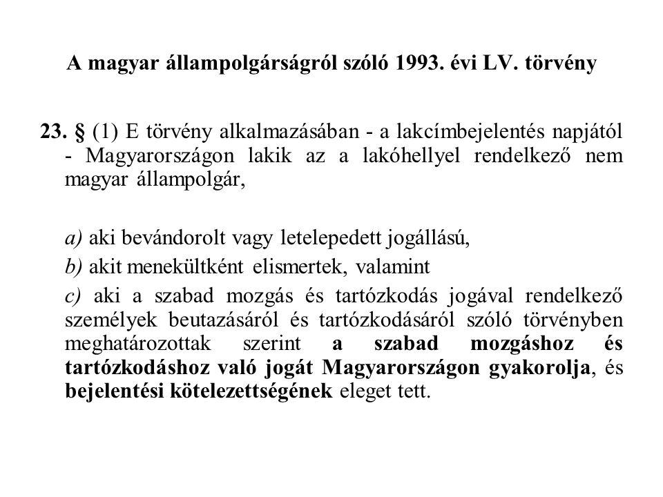 A magyar állampolgárságról szóló 1993.évi LV. törvény 23.