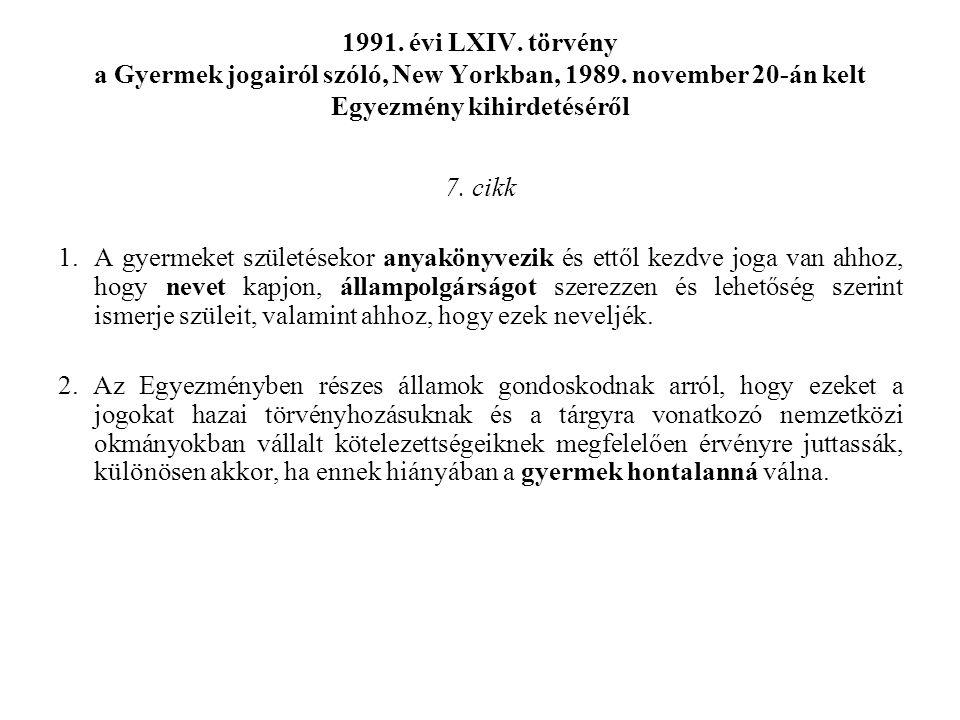 1991.évi LXIV. törvény a Gyermek jogairól szóló, New Yorkban, 1989.