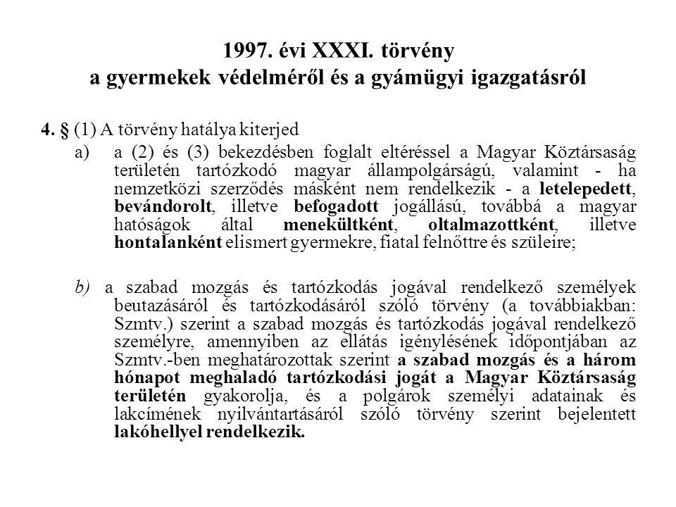 1997.évi XXXI. törvény a gyermekek védelméről és a gyámügyi igazgatásról 4.