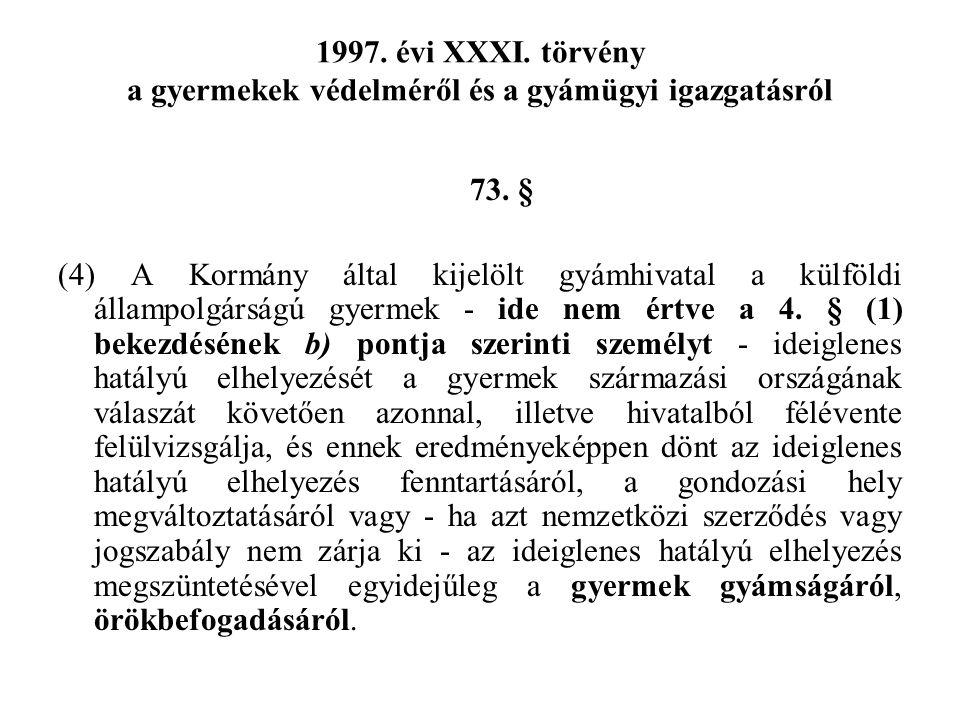 1997.évi XXXI. törvény a gyermekek védelméről és a gyámügyi igazgatásról 73.