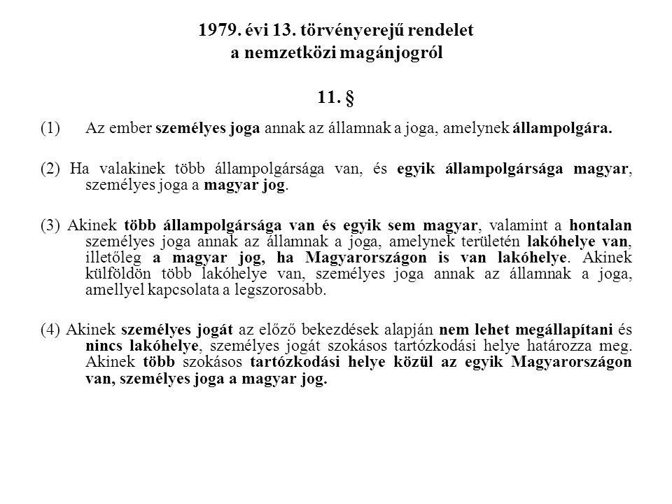 1979.évi 13. törvényerejű rendelet a nemzetközi magánjogról 11.