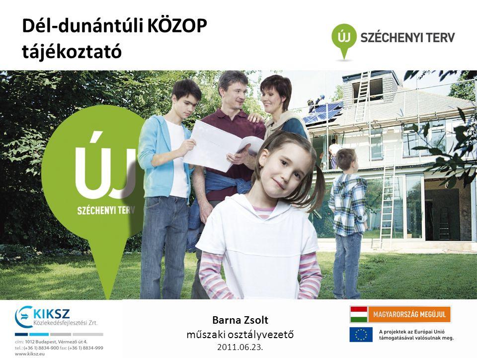 Dél-dunántúli KÖZOP tájékoztató Barna Zsolt műszaki osztályvezető 2011.06.23.