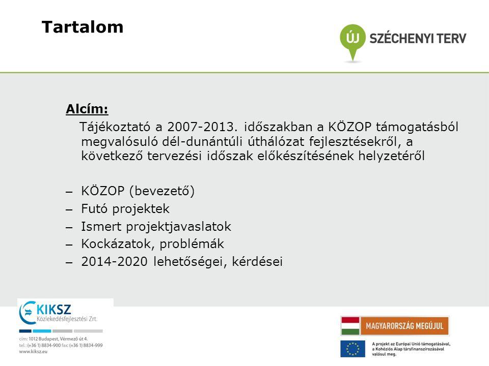 Alcím: Tájékoztató a 2007-2013. időszakban a KÖZOP támogatásból megvalósuló dél-dunántúli úthálózat fejlesztésekről, a következő tervezési időszak elő