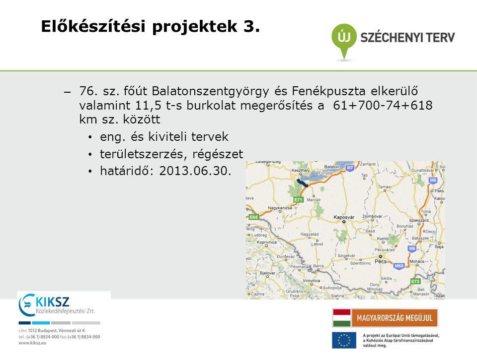 – M9 gyorsforgalmivá fejleszthető út Dombóvár, dél-Bonyhád kelet szakasz terveztetési munkái • teljes előkészítés • tanulmányterv elkészült (Szekszárd – Kaposvár) • határidő: 2012.