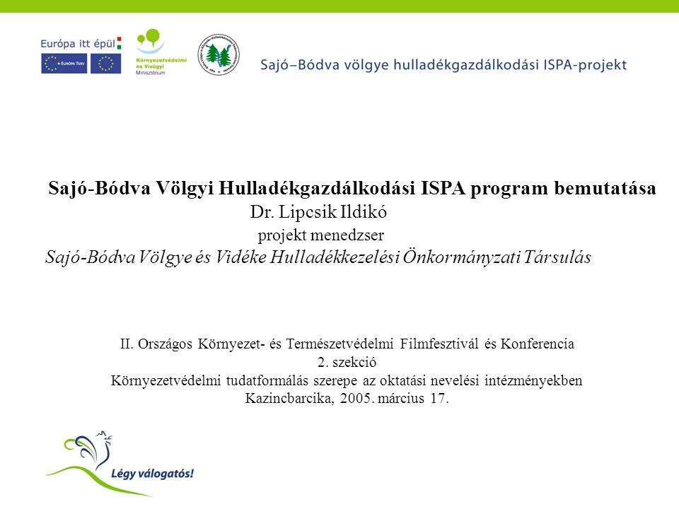Sajó-Bódva hulladékgazdálkodási ISPA program történeti előzménye • 1999-2001: ISPA tanulmányok előkészítése, pályázat megírása • 2001.