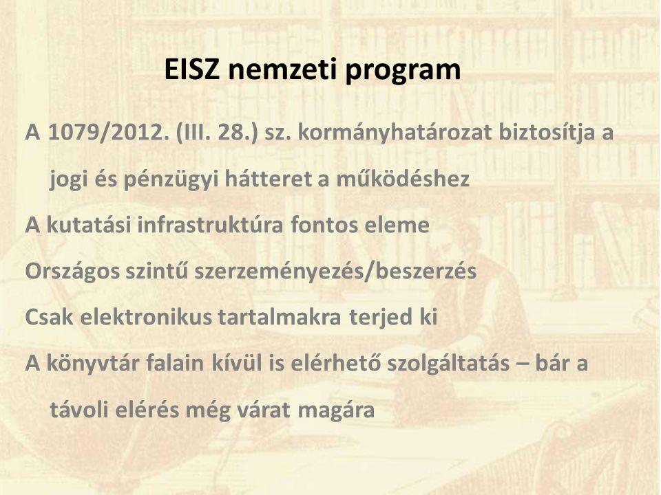 A régi új EISZ működtetése •Jogi és pénzügyi háttér biztosítása •Infrastruktúra kiépítése •Szervezeti keretek létrehozása •Adminisztráció, kommunikáció, kapcsolatok, marketing, PR •Szakmai trendek, szakmai szempontok érvényesítése