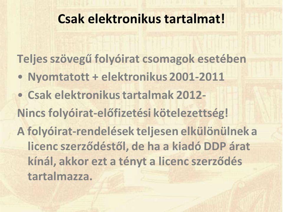 Csak elektronikus tartalmat.