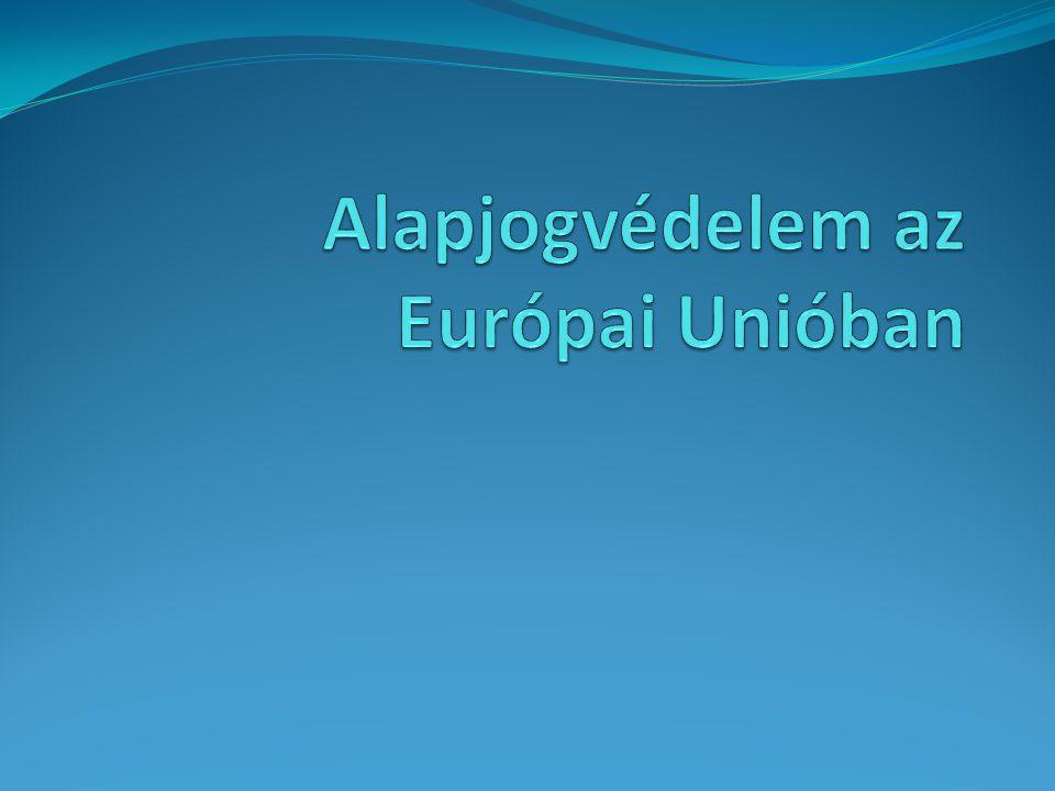Alapjogi Charta  A Charta 64 cikkből áll és hat érték köré csoportosít - Méltóság - Szabadságok - Egyenlőség - Szolidaritás - Polgárok jogai - Igazságszolgáltatás - http://eur- lex.europa.eu/LexUriServ/LexUriServ.do?uri=OJ:C:2010:08 3:0389:0403:HU:PDF http://eur- lex.europa.eu/LexUriServ/LexUriServ.do?uri=OJ:C:2010:08 3:0389:0403:HU:PDF