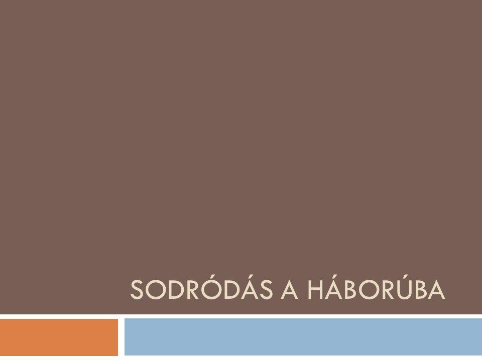 SODRÓDÁS A HÁBORÚBA