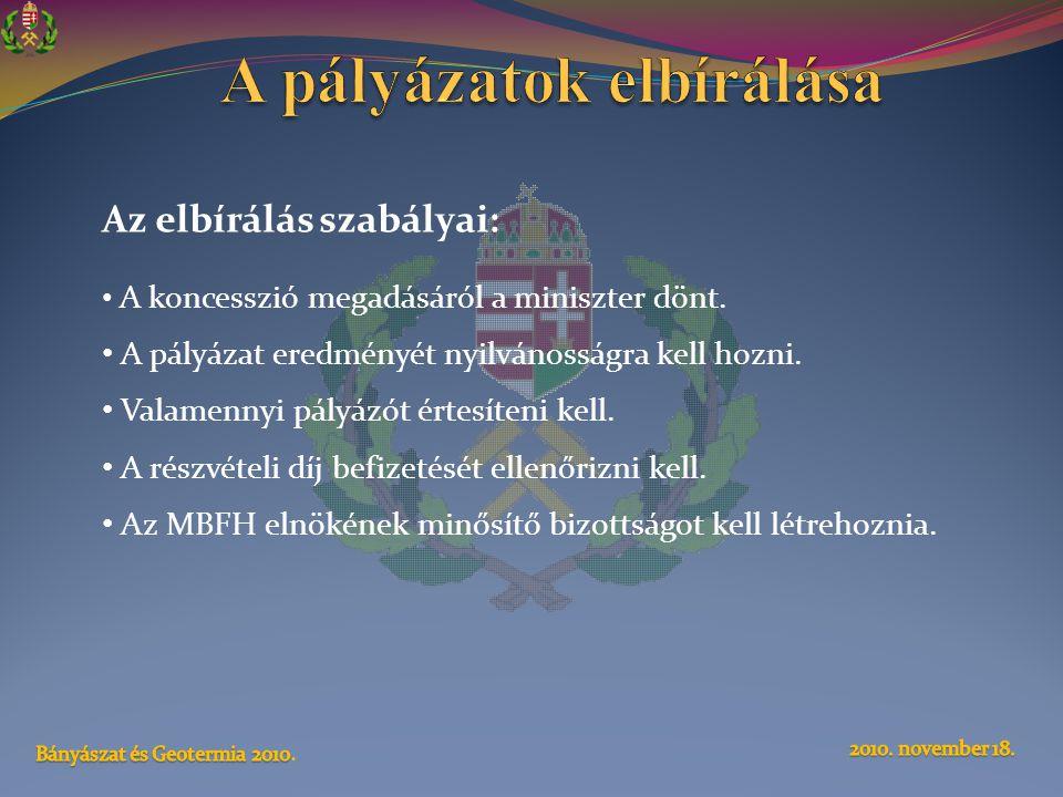 Az elbírálás szabályai: • A koncesszió megadásáról a miniszter dönt.
