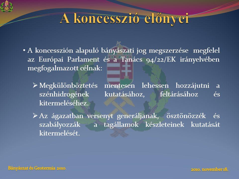 • A koncesszión alapuló bányászati jog megszerzése megfelel az Európai Parlament és a Tanács 94/22/EK irányelvében megfogalmazott célnak:  Megkülönbö