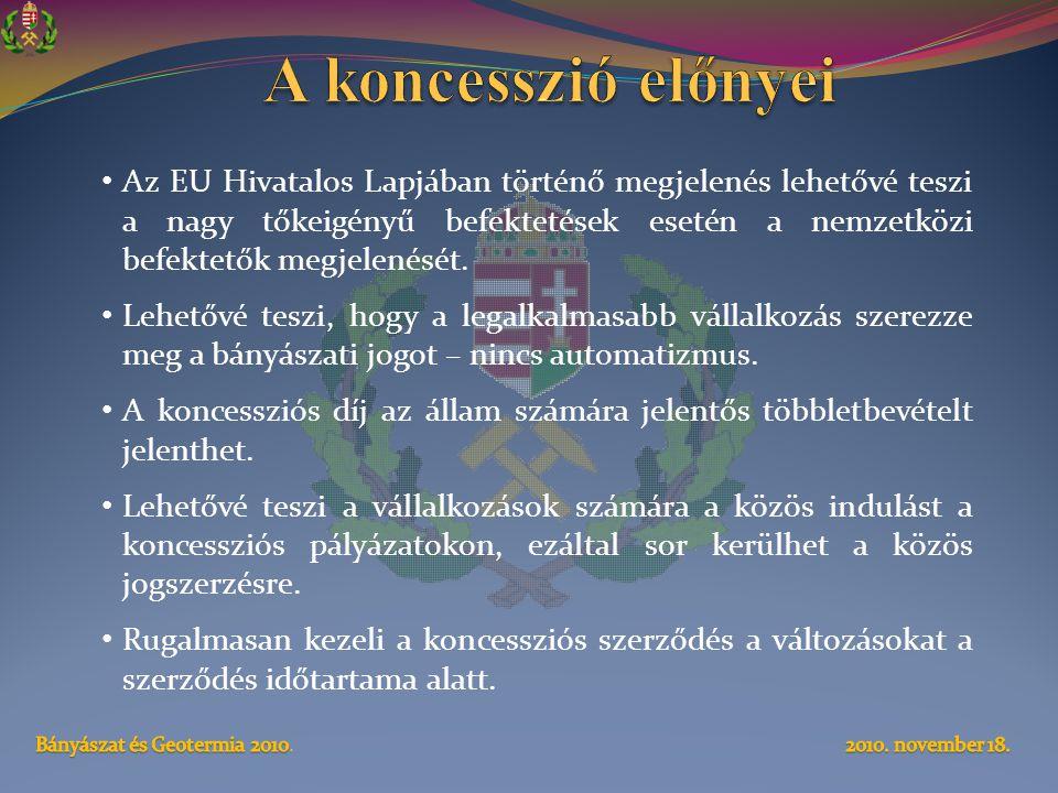 • Az EU Hivatalos Lapjában történő megjelenés lehetővé teszi a nagy tőkeigényű befektetések esetén a nemzetközi befektetők megjelenését. • Lehetővé te