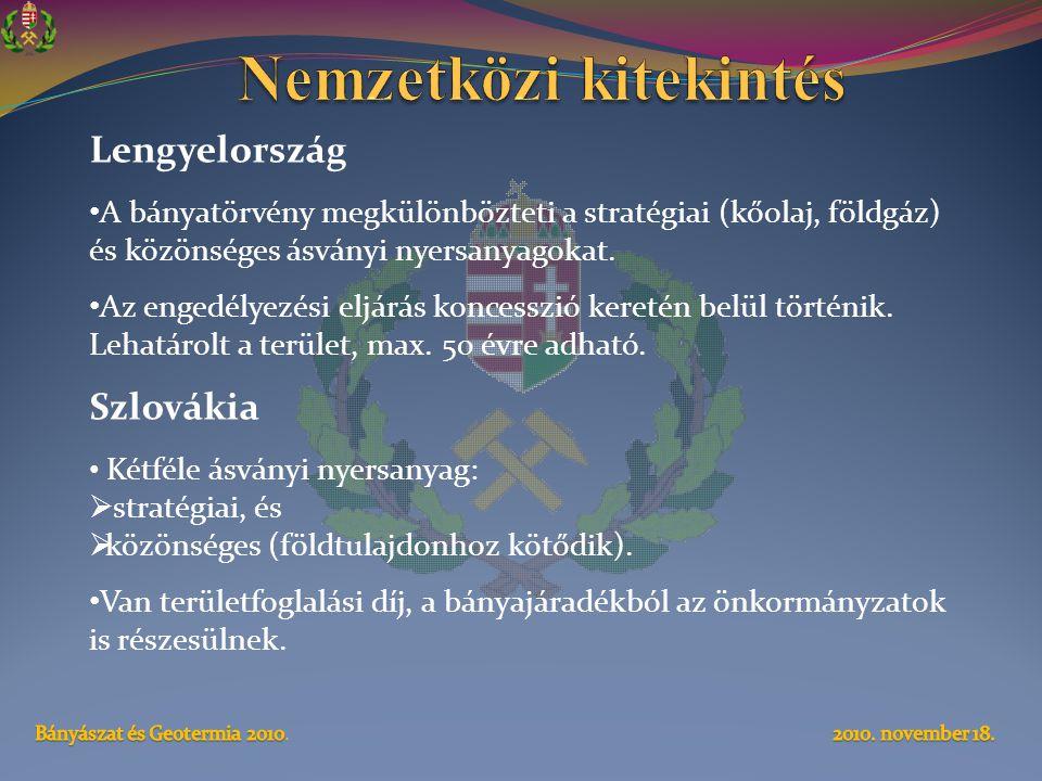 Lengyelország • A bányatörvény megkülönbözteti a stratégiai (kőolaj, földgáz) és közönséges ásványi nyersanyagokat.