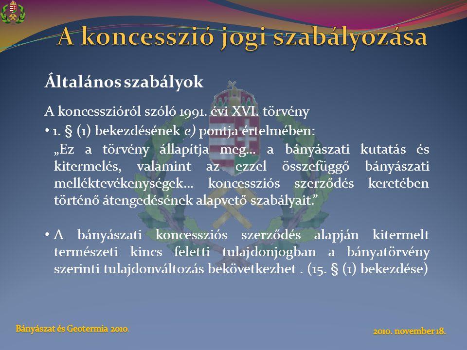 Általános szabályok A koncesszióról szóló 1991.évi XVI.