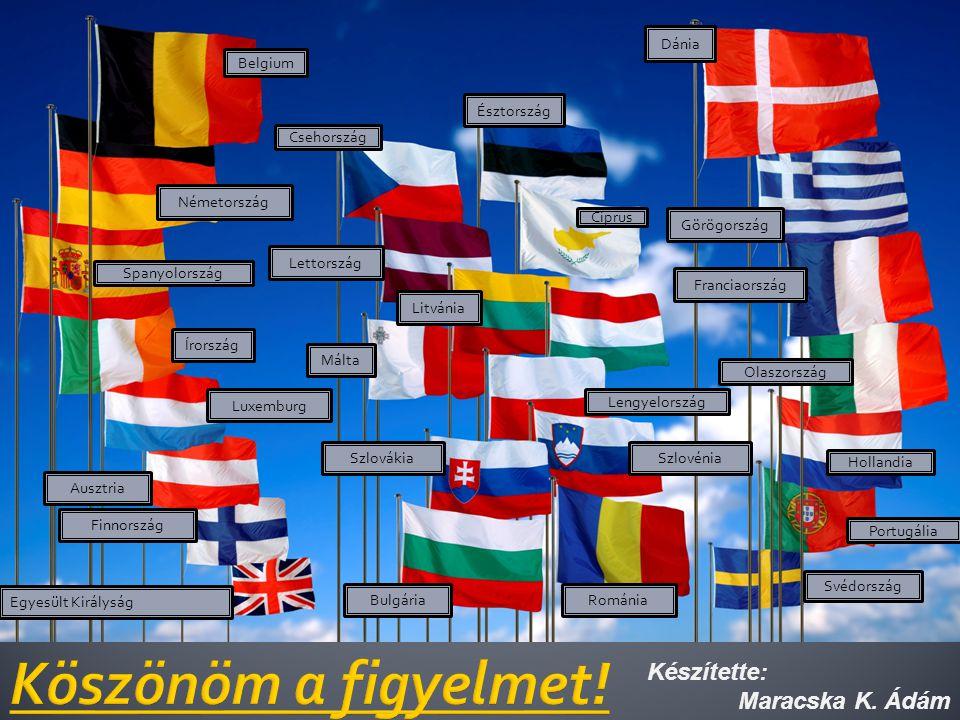 Készítette: Maracska K. Ádám Németország Olaszország Franciaország Ausztria Finnország Egyesült Királyság Belgium Bulgária Ciprus Csehország Dánia Ész