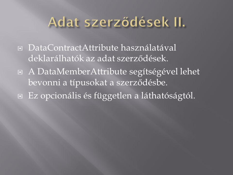  DataContractAttribute használatával deklarálhatók az adat szerződések.